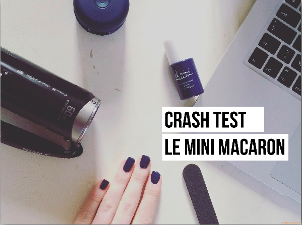 test-le-mini-macaron-vernis-en-gel-youtubeuse-blogueuse-avis-crash-test-first-impressions-video-beaute-test-maquillage-nail-art-vernis